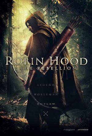 Робин Гуд: Восстание / Robin Hood The Rebellion (2018) WEB-DLRip