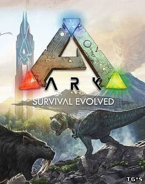 ARK: Survival Evolved (2017) PC | Repack by MAXAGENT