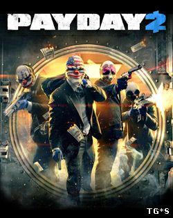 PayDay 2: Game of the Year Edition [v 1.51.7] (2013) PC | RePack by Mizantrop1337