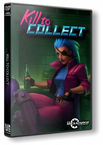 Kill to Collect (ENG MULTI5) [RePack] от R.G. Механики