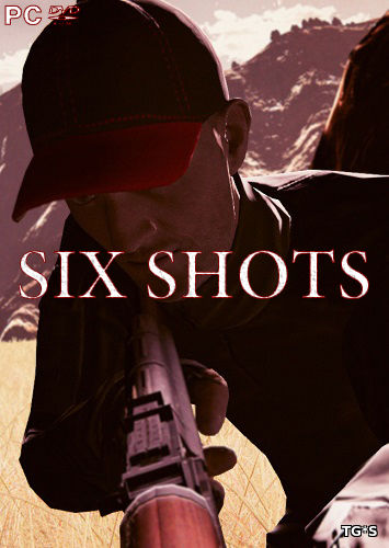 SIX SHOTS [ENG] (2017) PC | Лицензия