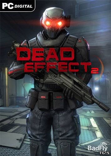 Dead Effect 2 (2016) PC | RePack