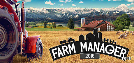 Farm Manager 2018 [Update 1] (2018) PC | RePack от xatab