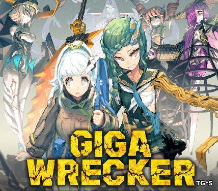 Giga Wrecker (2017) PC | RePack by qoob