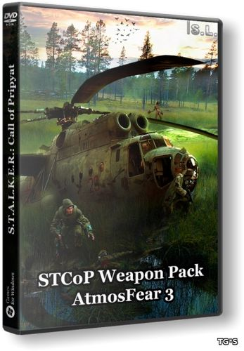 S.T.A.L.K.E.R.: Call of Pripyat - STCoP Weapon Pack 2.9 + AtmosFear 3 (2016) [RUS][Repack] by SeregA-Lus