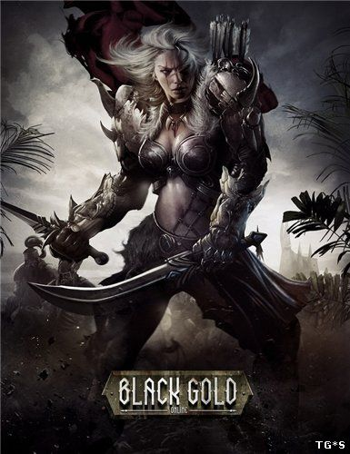 Black Gold [0.0.1.033] (2014) PC | Online-only