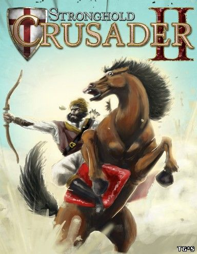 Stronghold Crusader 2: Special Edition (2014) PC | RePack by xatab