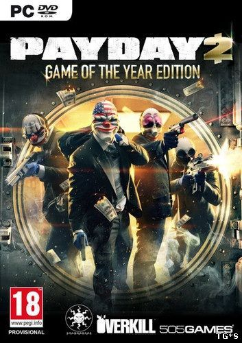 PayDay 2: Game of the Year Edition [v 1.55.0] (2014) PC | RePack от Pioneer