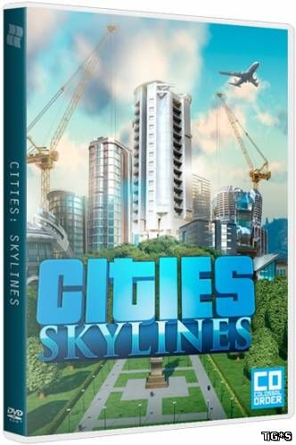 Cities: Skylines - Deluxe Edition [v 1.5.0-f4 + 5 DLC] (2015) PC | RePack от Valdeni