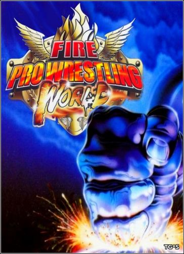 Fire Pro Wrestling World [ENG/JPN] (2017) PC   Лицензия