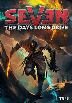 Seven: The Days Long Gone [v 1.1.0.1 + DLC] (2017) PC | Лицензи