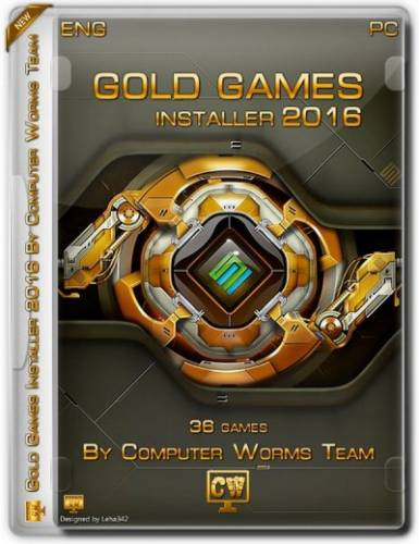 Gold Games Installer 2016 By Computer Worms Team (X86/X64) [2015] [ENG] [P]