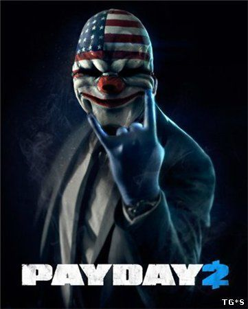 PayDay 2: Game of the Year Edition [v 1.54.4] (2014) PC | RePack от Pioneer