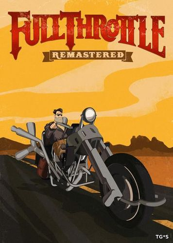 Full Throttle Remastered (Double Fine Productions) (ENG) [Repack] от BlackTea