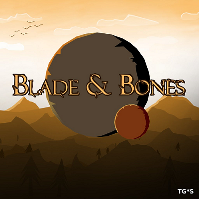 Blade & Bones (2016) PC | RePack by Other s