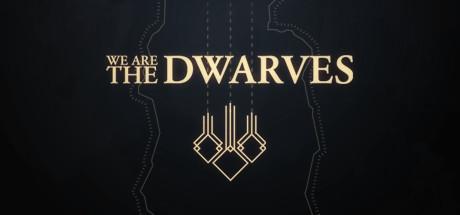 We Are The Dwarves (2016) PC | Лицензия