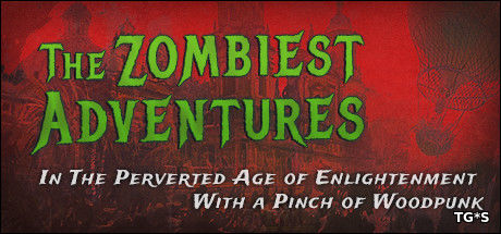The Zombiest Adventures (2017) [RUS][ENG][L] от PLAZA