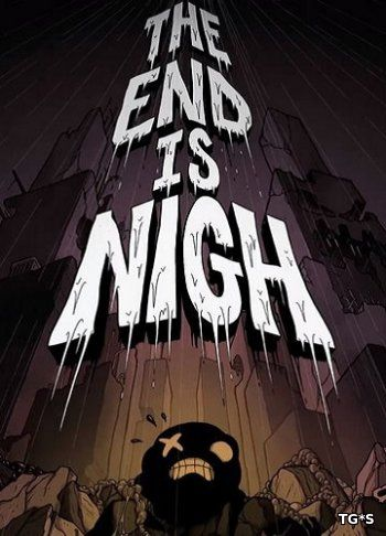 The End Is Nigh [ENG] (2017) PC