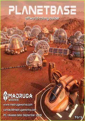 Planetbase [v.1.2.3] (2015) PC | Лицензия