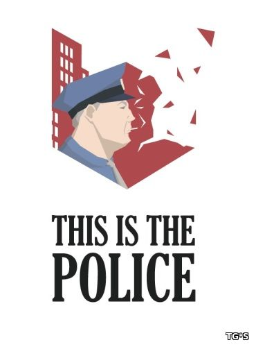 This Is the Police [v 1.0.50] (2016) PC | RePack by qoob