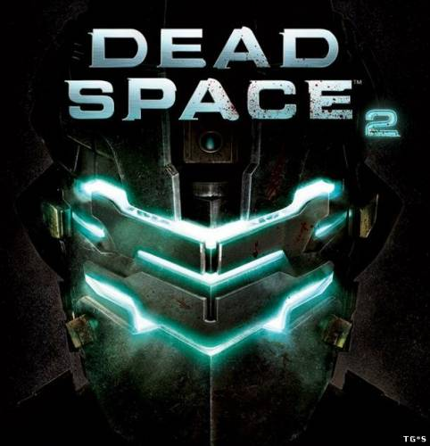 Dead Space 2 [FULL RUS] (2011) PC | RePack by qoob