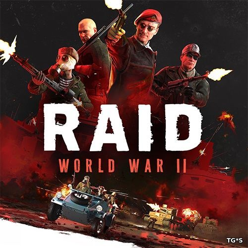 RAID: World War II - Special Edition [Update 15.1 + DLCs] (2017) PC | RePack by qoob