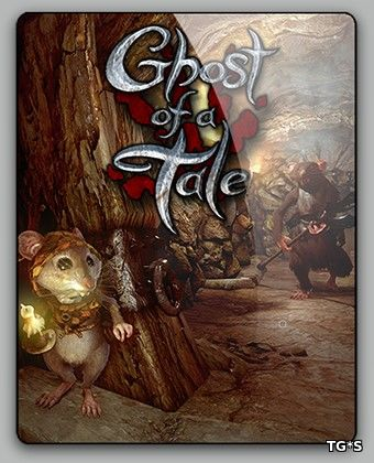 Ghost of a Tale (2018) PC | RePack от qoob
