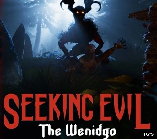 Seeking Evil: The Wendigo [ENG] (2017) PC | Лицензия