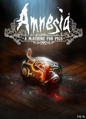 Amnesia: A Machine for Pigs [v 1.0 / 2.0.1.4] (2013) PC | RePack by R.G. Catalyst