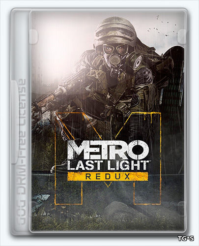 Metro: Last Light Redux (2014) [Ru/Multi] (1.0.0.3) License