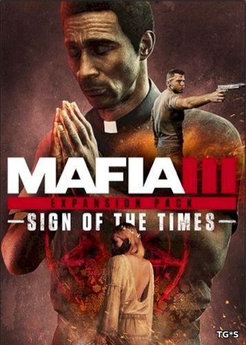 Мафия 3 / Mafia III - Digital Deluxe Edition [v 1.090.0.1 + 6 DLC] (2016) PC | RePack от FitGirl