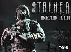 S.T.A.L.K.E.R.: Dead Air [2018, RUS,ENG, BETA]