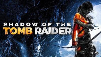 E3 2018: Вступление и геймплей Shadow of the Tomb Raider