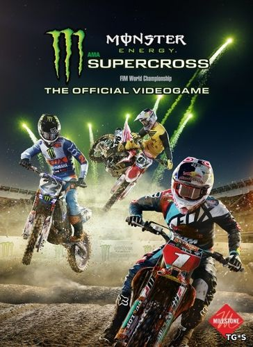 Monster Energy Supercross: The Official Videogame [ENG] (2018) PC | Лицензия