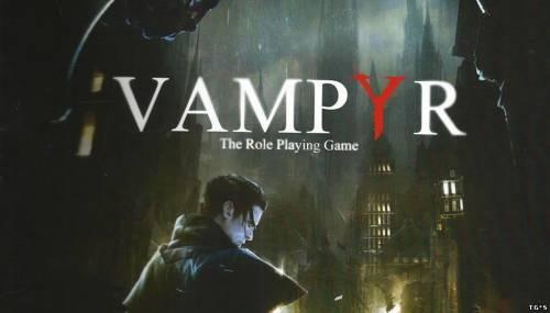 Vampyr - стильный E3-трейлер вампирской RPG от создателей Life is Strange
