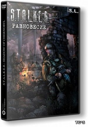 S.T.A.L.K.E.R.: Shadow Of Chernobyl - Равновесие (v2.0) [2016, RUS, Repack] by SeregA-Lus