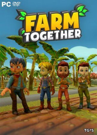 Farm Together [Update 32 | Early Access] (2018) PC | RePack by Pioneer