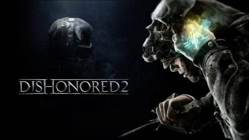 Свежие подробности о Dishonored 2 от Game Informer