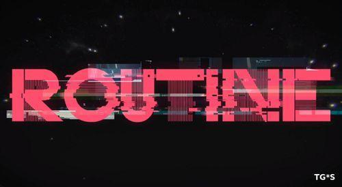 Routine - свежий трейлер и ориентировочная дата выхода