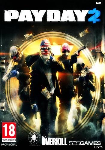 PayDay 2: Game of the Year Edition [v 1.50.5] (2013) PC | RePack by Mizantrop1337