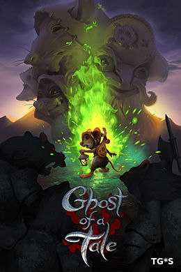 Ghost of a Tale [v 7.37] (2018) PC | RePack by xatab