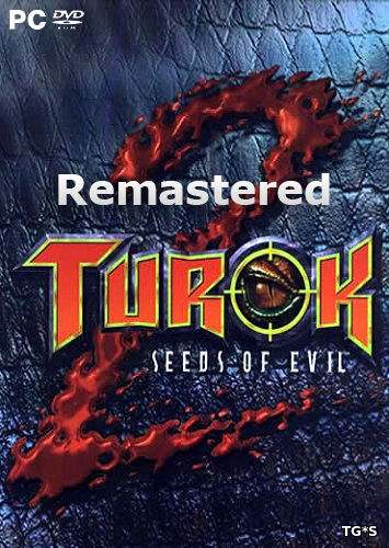 Turok 2: Seeds of Evil Remastered [ENG] (2017) PC | Лицензия