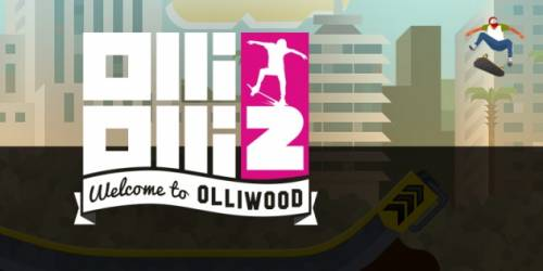 OlliOlli2: Welcome to Olliwood [GoG] [2015|Eng|Multi6]