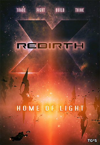 X Rebirth: Home of Light (RUS/ENG/MULTI6) [Repack] от FitGirl