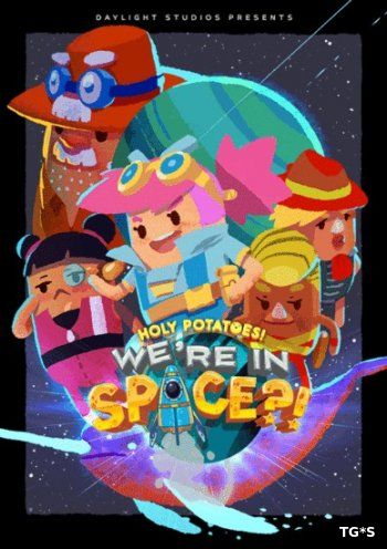 Holy Potatoes! We're in Space?! (2017) PC | Лицензия GOG