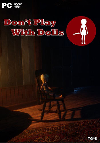 Don't Play With Dolls [ENG] (2018) PC   RePack by Other s