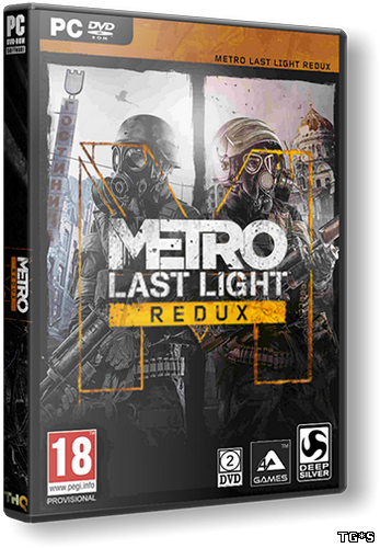 Metro: Last Light - Redux [Update 6] (2014) PC | RePack от =nemos=