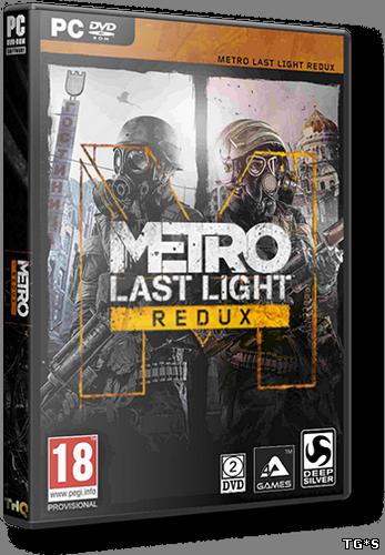 Metro: Last Light - Redux [Update 6] (2014) PC | RePack от =nemos=