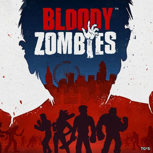 Bloody Zombies (2017) PC | RePack by FitGirl