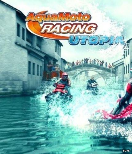 Aqua Moto Racing Utopia [RePack] [2016|Rus|Eng|Multi9]